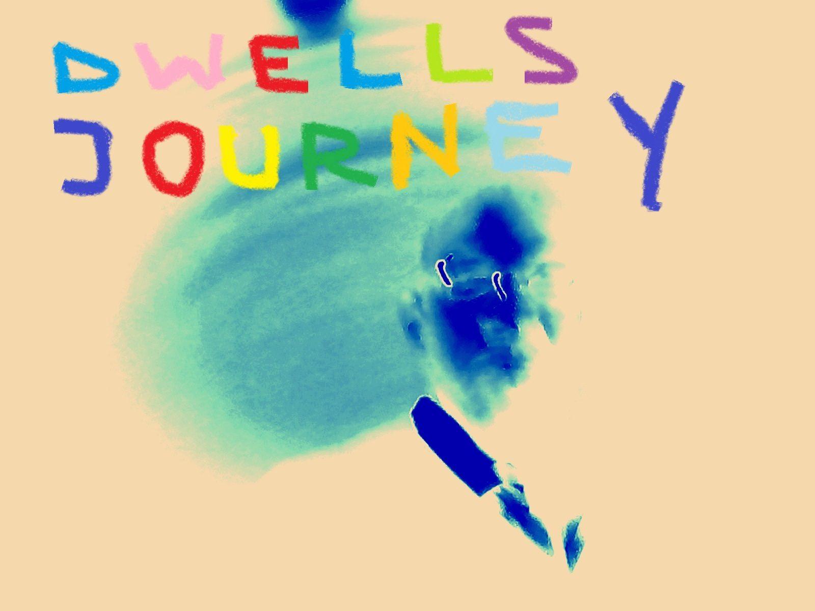 Dwells Journey